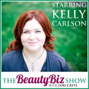 52 Kelly Carlson – Being Good to Yourself is Great for Your Business