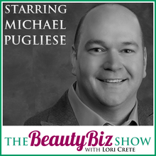 Michael Pugliese on The Beauty Biz Show with Lori Crete