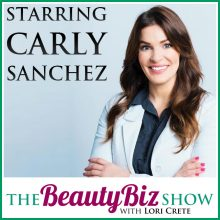 Carly Sanchez on The Beauty Biz Show with Lori Crete