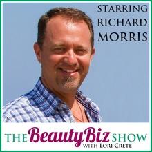 Richard Morris on The Beauty Biz Show with Lori Crete