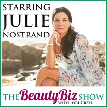 Julie Nostrand -on The Beauty Biz Show with Lori Crete