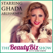 Ghada Abuhakmeh on The Beauty Biz Show with Lori Crete