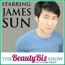 James Sun on The Beauty Biz Show with Lori Crete