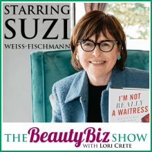 Suzi Weiss-Fischmann on The Beauty Biz Show with Lori Crete