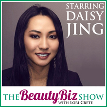 Daisy Jing on The Beauty Biz Show with Lori Crete
