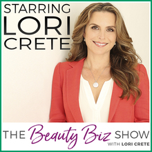 The Beauty Biz Show with Lori Crete
