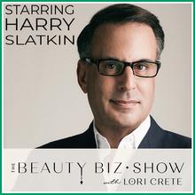 Harry Slatkin on The Beauty Biz Show with Lori Crete