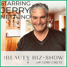 Jerry Nettuno on The Beauty Biz Show with Lori Crete