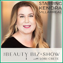 Kendra Villarreal on The Beauty Biz Show with Lori Crete