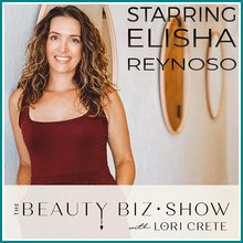 Elisha Reynoso on The Beauty Biz Show with Lori Crete