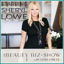 Sheryl Lowe on The Beauty Biz Show with Lori Crete